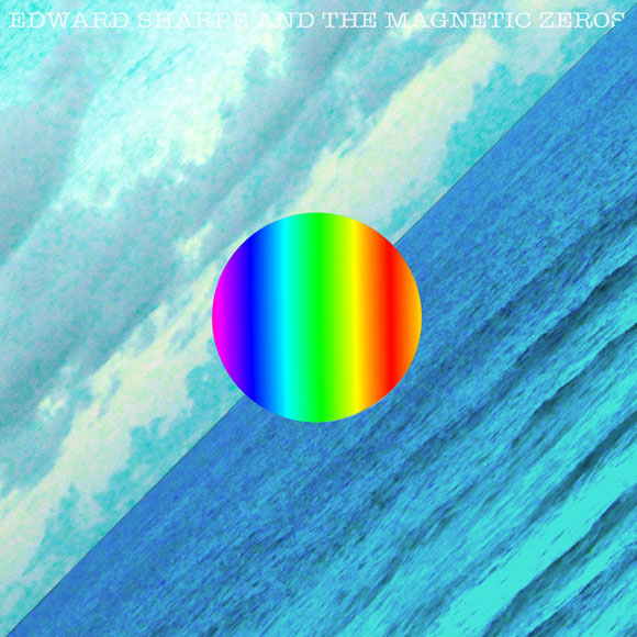 Edward Sharpe And The Magnetic Zeros - Here