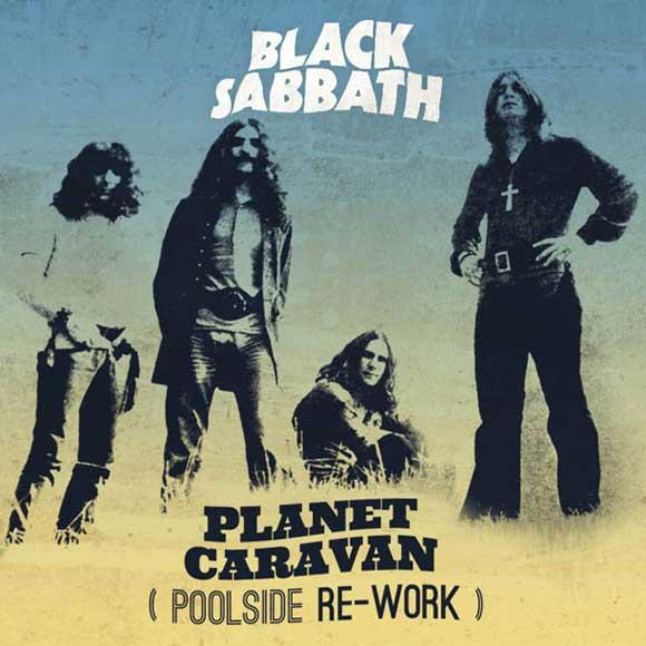 Black Sabbath - Planet Caravan [Poolside Re-Work]