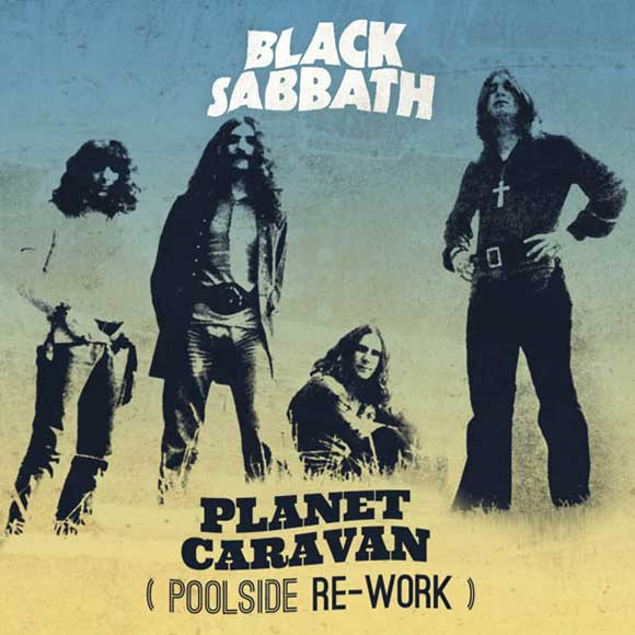 Black Sabbath - Planet Caravan [Poolside Re-Work]