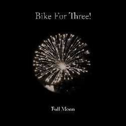 Bike For Three - Full Moon
